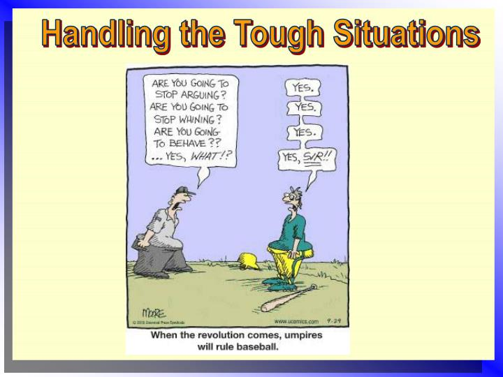 Handling the Tough Situations