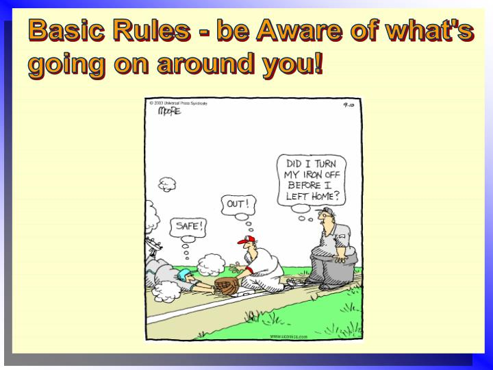 Basic Rules - be Aware of what's