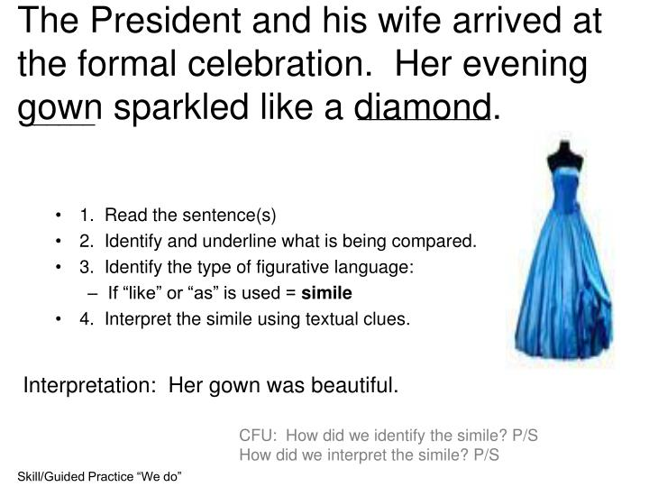 The President and his wife arrived at the formal celebration.  Her evening gown sparkled like a diamond.