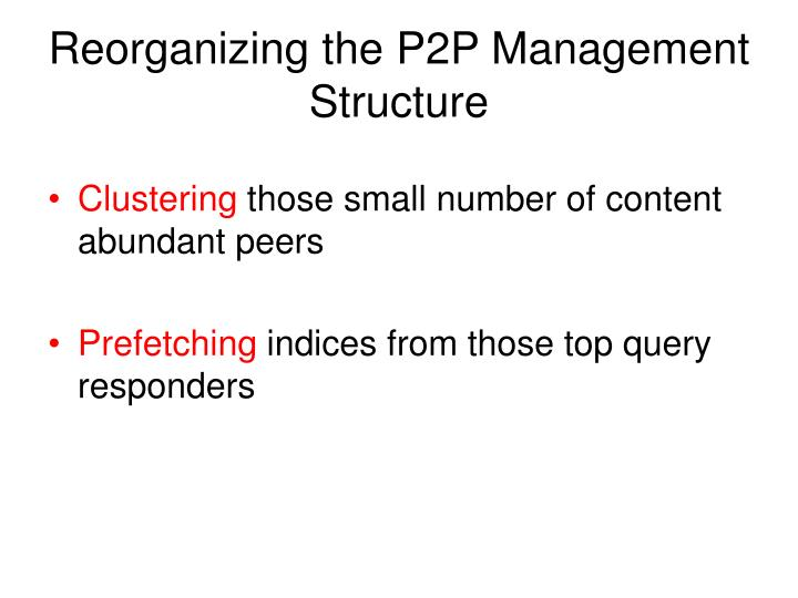 Reorganizing the P2P Management Structure