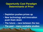 opportunity cost paradigm determinants of price