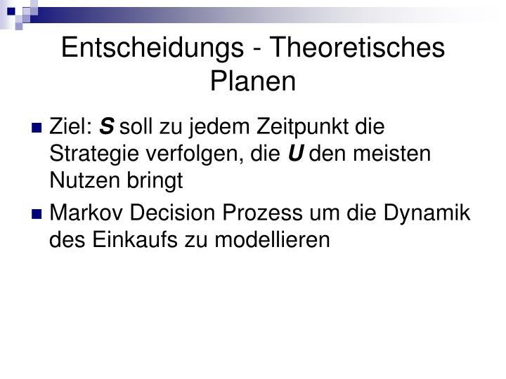 Entscheidungs - Theoretisches Planen