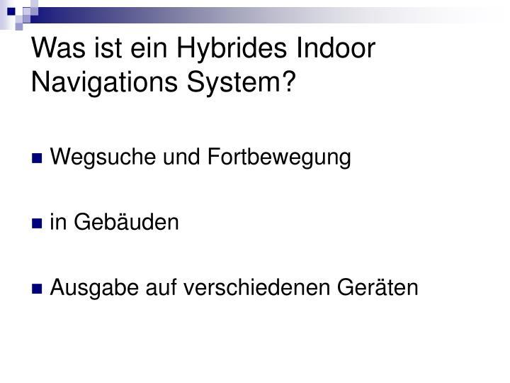 Was ist ein hybrides indoor navigations system