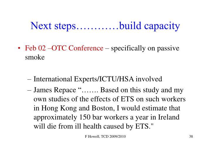 Next steps…………build capacity