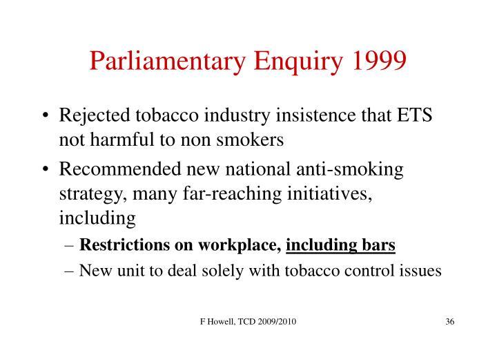 Parliamentary Enquiry 1999