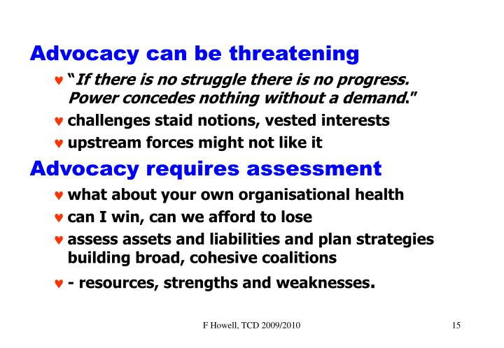 Advocacy can be threatening