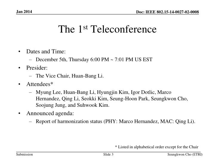 The 1 st teleconference