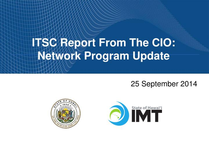 itsc report from the cio network program update n.
