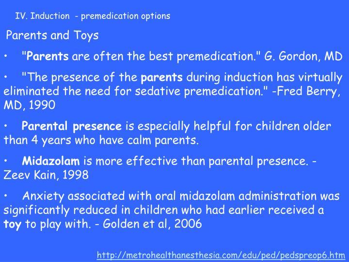 IV. Induction  - premedication options