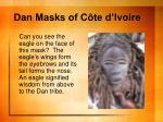 dan masks of c te d ivoire3