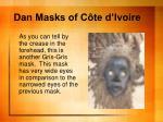 dan masks of c te d ivoire8