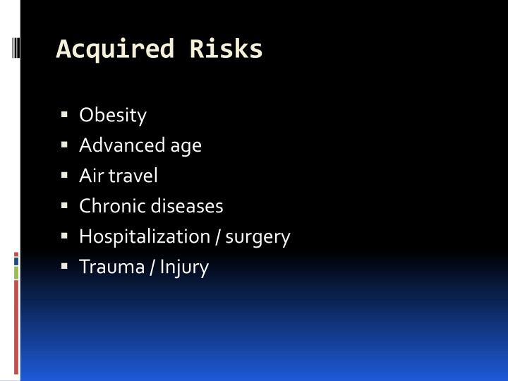 Acquired Risks