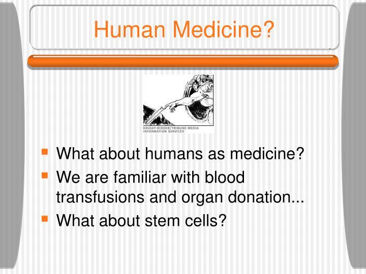 Human Medicine?