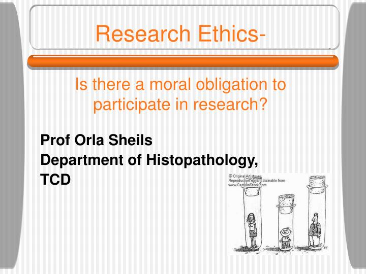 Research ethics is there a moral obligation to participate in research