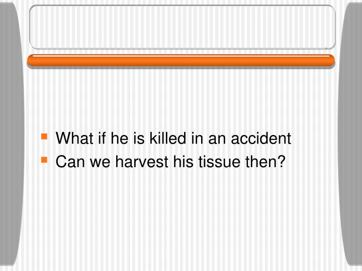 What if he is killed in an accident