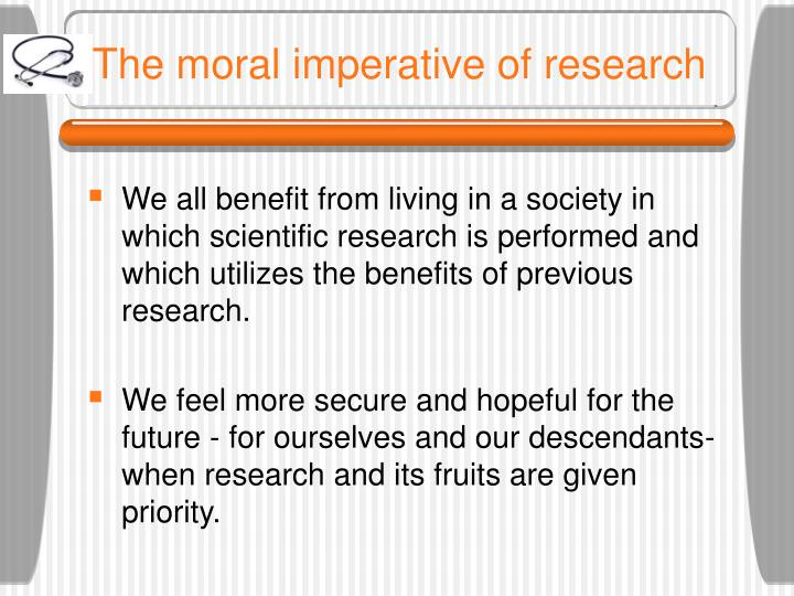 The moral imperative of research