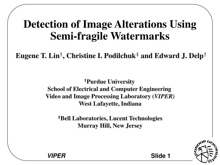 Detection of image alterations using semi fragile watermarks