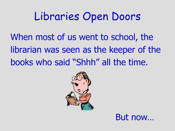 Libraries open doors