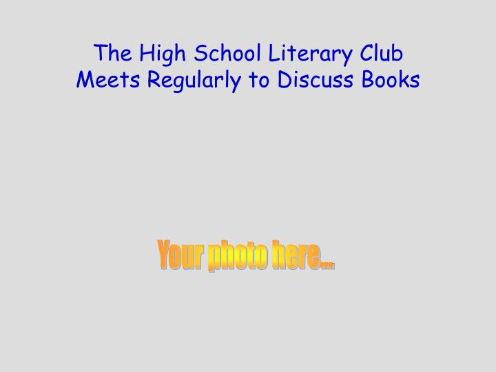 The High School Literary Club