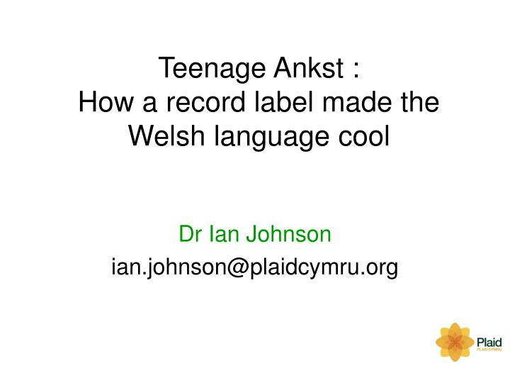 Teenage ankst how a record label made the welsh language cool