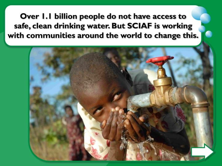 Over 1.1 billion people do not have access to