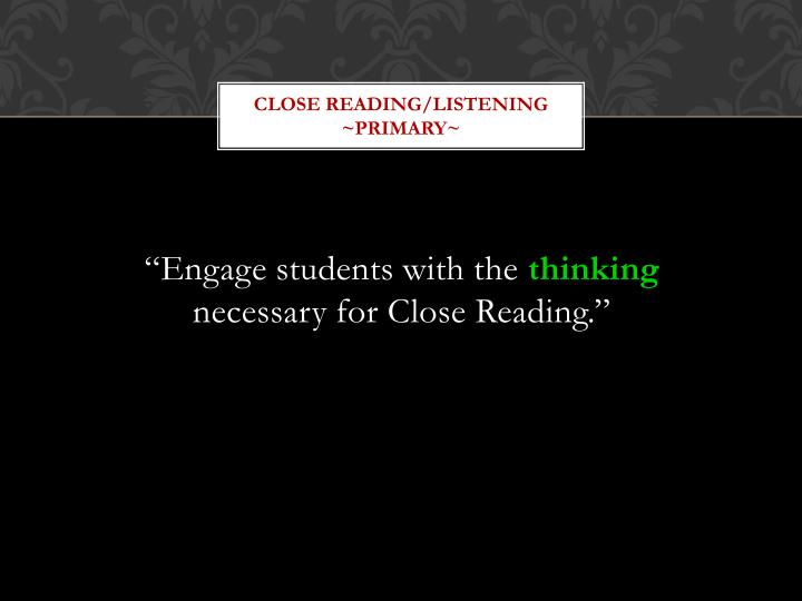 Close Reading/Listening ~Primary~