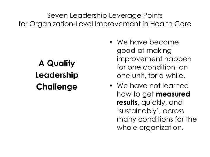 Seven leadership leverage points for organization level improvement in health care1