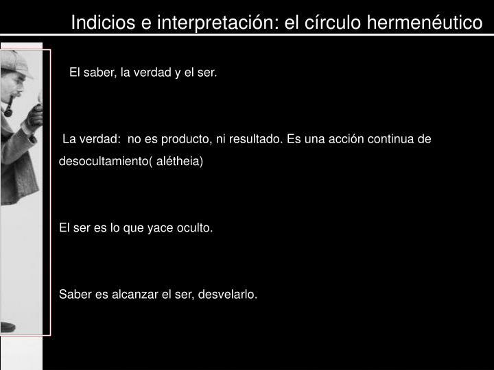 Indicios e interpretación: el círculo hermenéutico