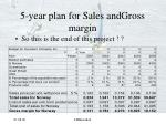 5 year plan for sales andgross margin