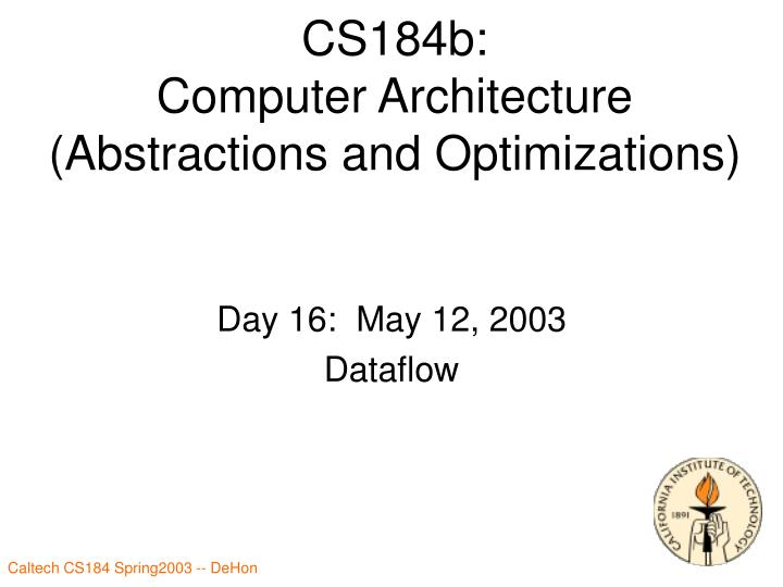 Cs184b computer architecture abstractions and optimizations