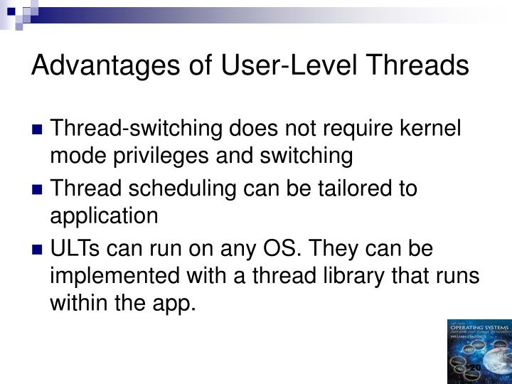 Advantages of User-Level Threads