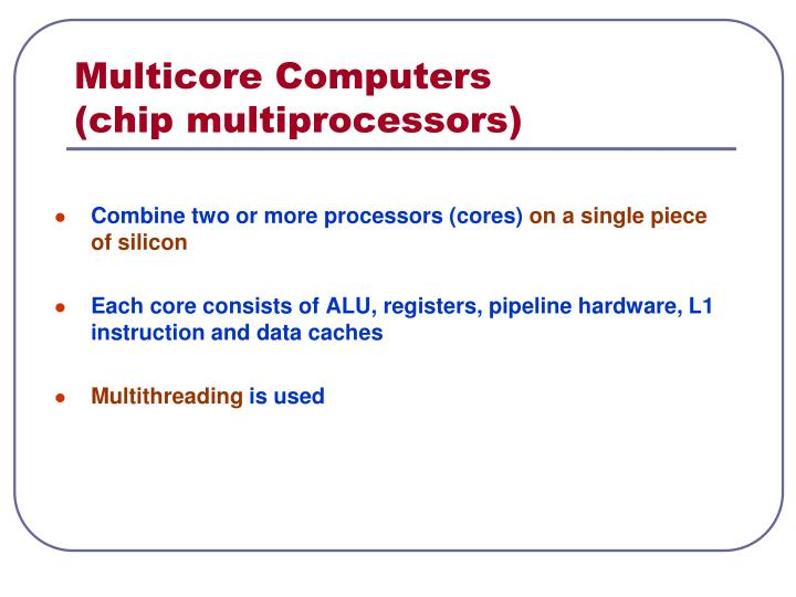 Multicore computers chip multiprocessors