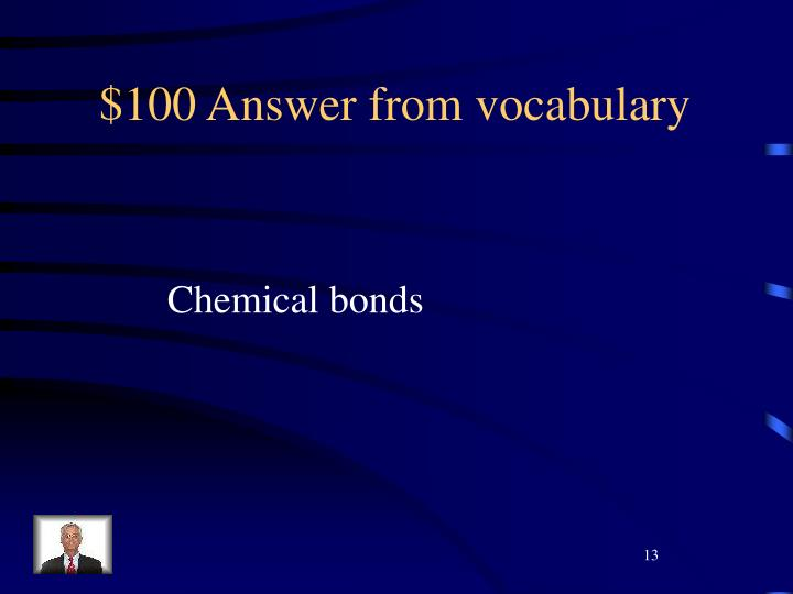 $100 Answer from vocabulary