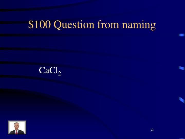 $100 Question from naming
