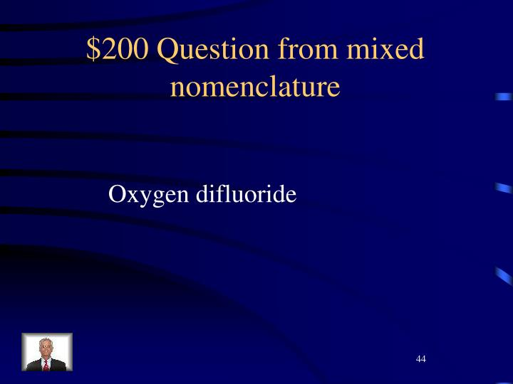 $200 Question from mixed nomenclature