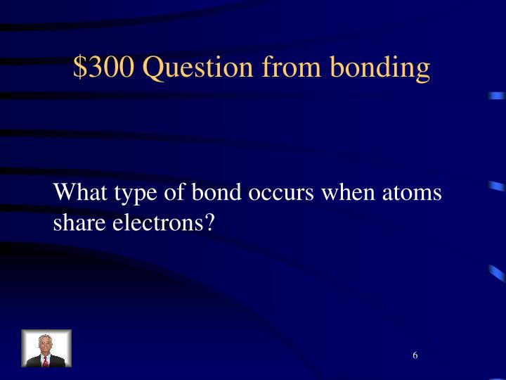 $300 Question from bonding