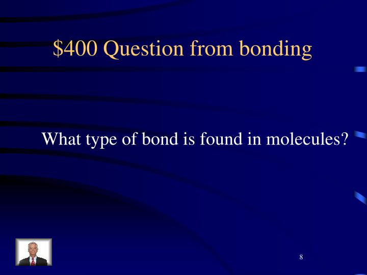 $400 Question from bonding
