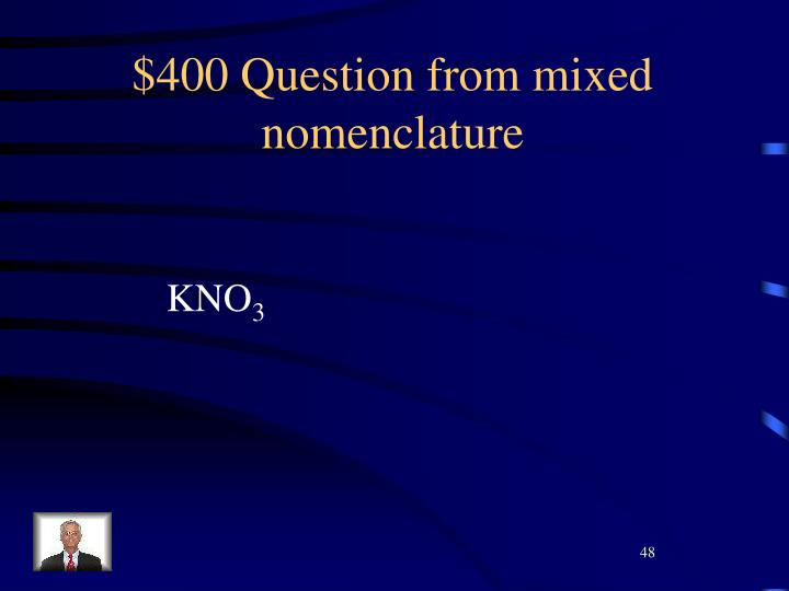 $400 Question from mixed nomenclature