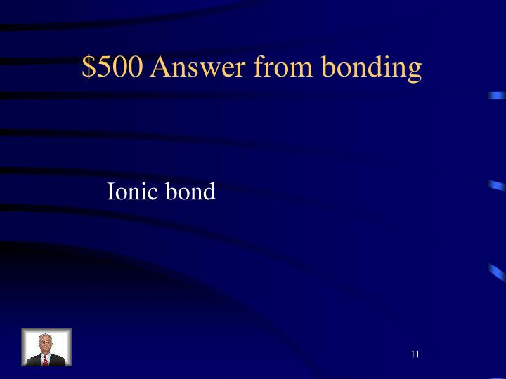 $500 Answer from bonding
