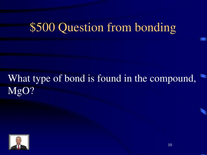 $500 Question from bonding
