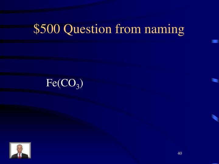 $500 Question from naming