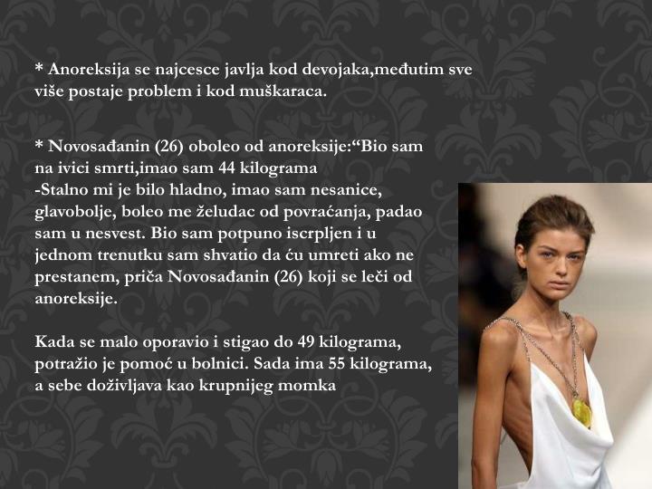 * Anoreksija se najc