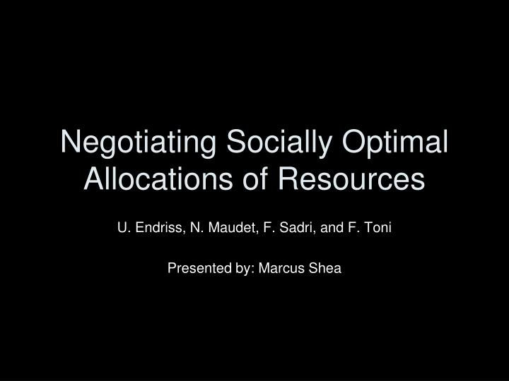 negotiating socially optimal allocations of resources n.