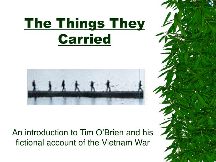 """the things they carried by tim obrien 5 essay """"the things they carried"""" by tim o'brien essay sample """"the things they carried"""" by tim o'brien is a short story, incorporated into he novel of the same name that contains narratives, united into a singe writing due to the presence of the same characters in all short narratives."""