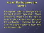 are all earthquakes the same