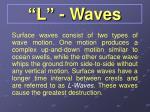 l waves