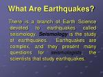 what are earthquakes