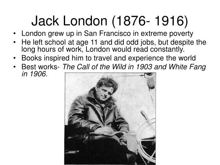 Jack London (1876- 1916)