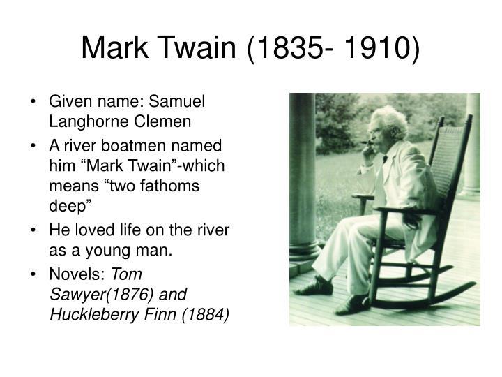 Mark Twain (1835- 1910)