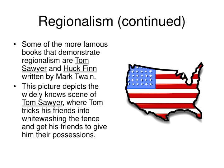 Regionalism continued